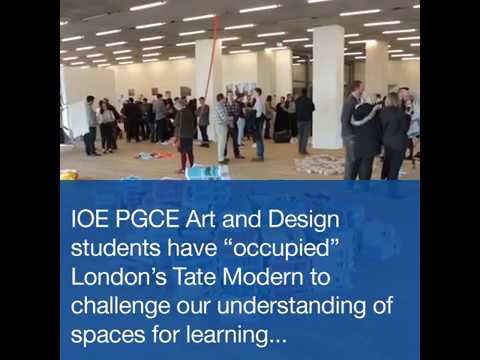 Taking over the Tate Modern | UCL Institute of Education