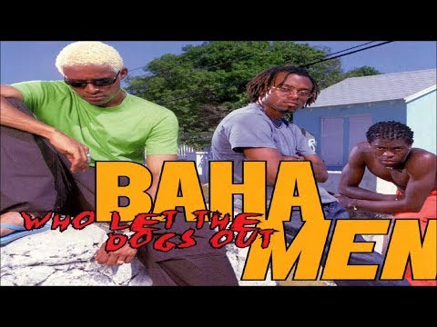 Who Let the Dogs Out? by Baha Men