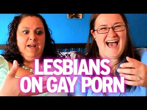 Lesbians Explain : Enjoying GAY GUY Porn!