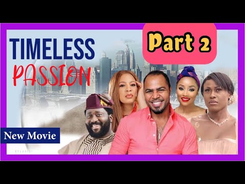 TIMELESS PASSION **PART 2** - CLASSIC NOLLYWOOD BLOCKBUSTER (2020)
