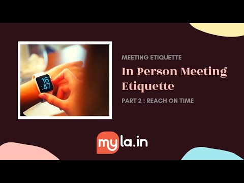 MyLA In-Person Meeting Etiquette - Reach On Time