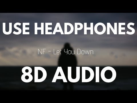 Video NF - Let you down (8D AUDIO) download in MP3, 3GP, MP4, WEBM, AVI, FLV January 2017