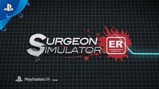 Surgeon Simulator ER - PlayStation Experience 2016: VR Gameplay Trailer