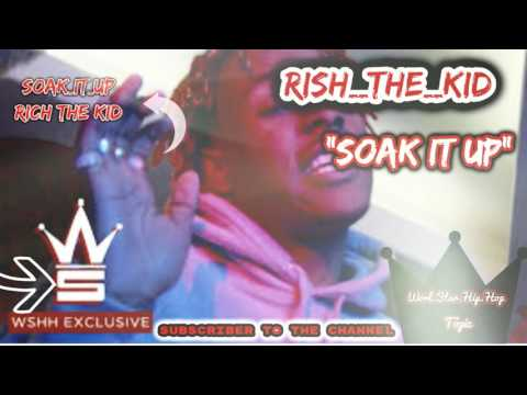 Rich The Kid   Soak It Up WSHH Tópic   Official Music