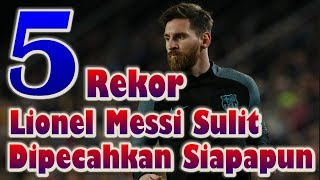 Video 5 Lionel Messi's Record Is Hard To Solve By Anyone MP3, 3GP, MP4, WEBM, AVI, FLV Februari 2018