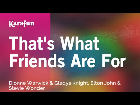 Karaoke That's What Friends Are For - Dionne Warwick & Gladys Knight, Elton John & Stevie Wonder *