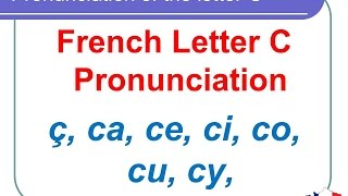 French Lesson 128 - Pronunciation of the letter C in French - How to pronounce French words