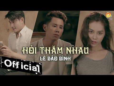 Hỏi Thăm Nhau - Lê Bảo Bình (MV 4K OFFICIAL) - Thời lượng: 8:56.