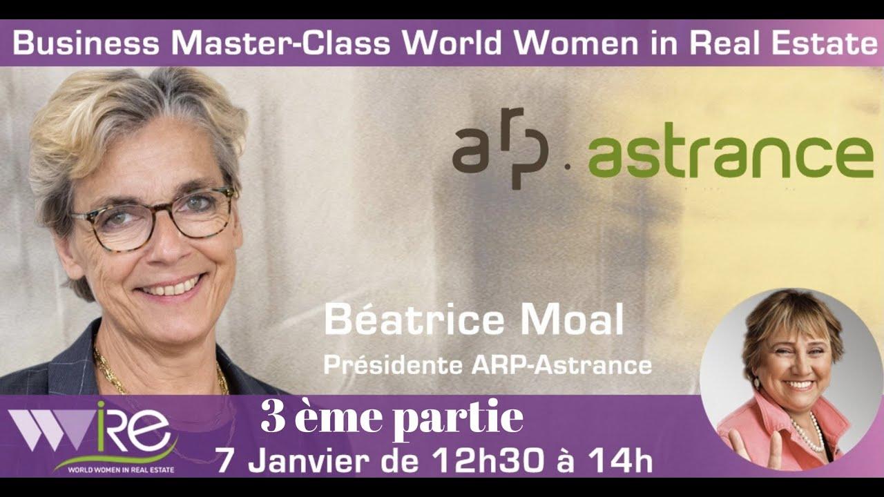 3 ème partie de la Business Master Class WWIRE de Béatrice Moal la présidente d' ARP-ASTRANCE