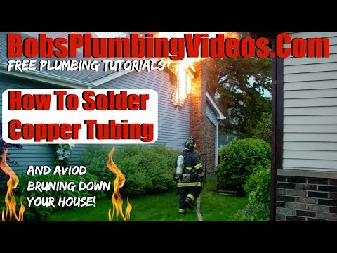How To Solder Copper Tubing and Avoid Burning Down Your House