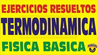 TERMODINAMICA PROBLEMAS RESUELTOS DE PREPARATORIA PREUNIVERSITARIA