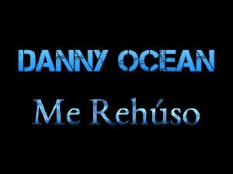 Me rehúso_Danny Ocean
