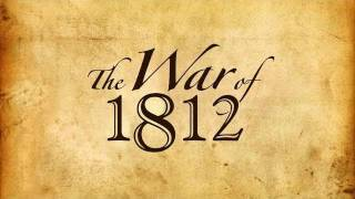 The War of 1812 Documentary