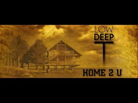 Low Deep T — Home 2 U