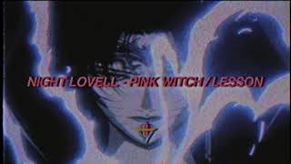 Night Lovell - PINK WITCH / LESSON