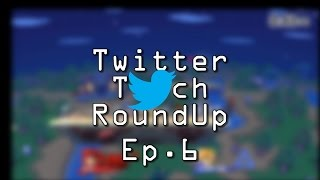 Twitter Tech RoundUP Episode 6 is LIVE