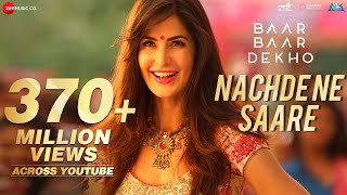 Nonton Nachde Ne Saare   Full Video   Baar Baar Dekho   Sidharth Malhotra   Katrina Kaif   Jasleen Royal Film Subtitle Indonesia Streaming Movie Download