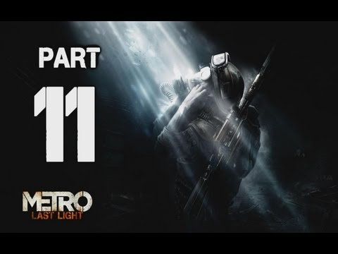 ► Metro : The Last Light   #11   Katakomby   CZ Lets Play / Gameplay [HD] [PC]