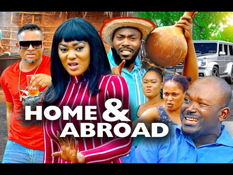 HOME AND ABROAD SEASON 3 - (New Movie )  2020 Latest Nigerian Nollywood Movie