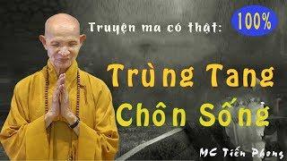 Trùng Tang - Chôn Sống | Truyện ma có thật do nhà văn Cao Nguyễn Mai Khanh viết | MC Tiến Phong