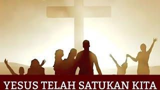 Yesus T'lah Satukan Kita - Yehuda Singers