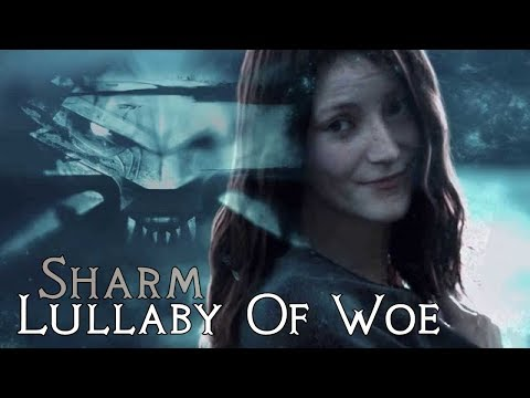 Sharm ~ Lullaby Of Woe (Witcher 3)