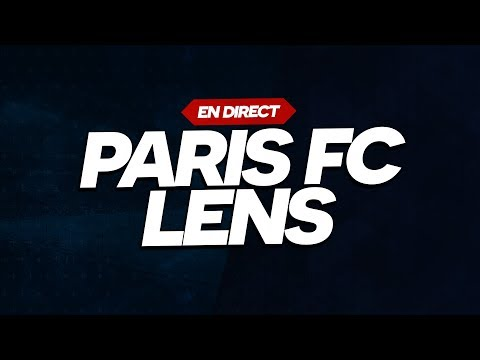 🔴 [ DIRECT / LIVE ] PARIS FC - RC LENS // Club House ( PFC - RCL )