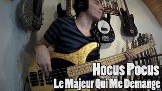 Hocus Pocus - Le Majeur Qui Me Démange [Bass Cover]
