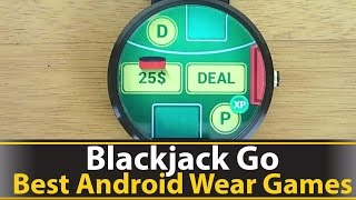 Blackjack Go is a fun android wear game with a smooth graphics, fun game play, and features I wish every android wear app had. https://play.google.com/store/apps/details?id=air.com.bb.blackjackgo&hl=en