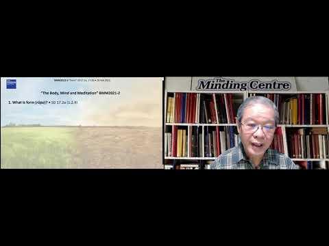 BMM2021-2 What is form? (with element meditation). Piya Tan 210228
