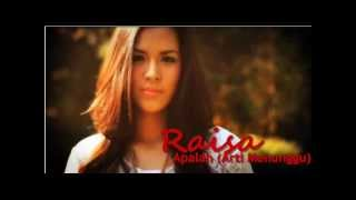 Video Raisa - Apalah Arti Menunggu with Lirik MP3, 3GP, MP4, WEBM, AVI, FLV Mei 2019