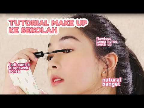 Make Up Natural Dan Glowing Untuk Remaja | Back To School Make Up Tutorial