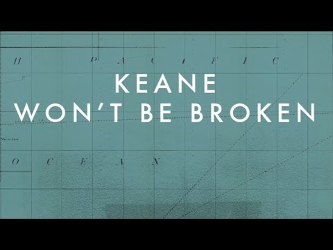 Keane - Won't Be Broken (Official audio)