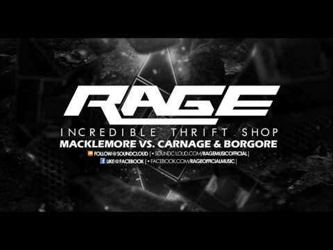 Macklemore Vs Carnage & Borgore - Incredible Thrift Shop (RAGE Mash Up) - YouTube