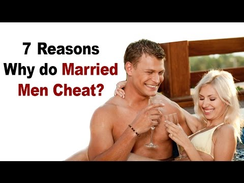 7 Reasons why Married Men Cheat