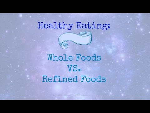 Healthy Eating: Whole Foods vs. Refined Foods