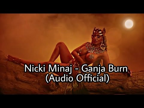 Nicki Minaj - Ganja Burn (Audio Official)