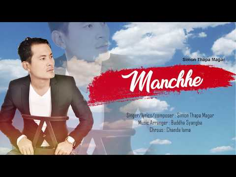 (Manchhe - Simon Thapa Magar   New Nepali Pop(Audio) Song 2018 / 2074 - Duration: 5 minutes, 47 seconds.)