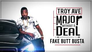 Troy Ave - Fake Butt Busta (Audio)