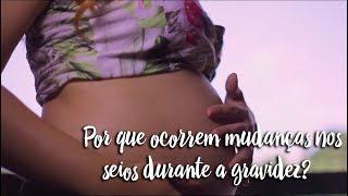 Fica a Dica - Por que ocorrem mudanças nos seios durante a gravidez?