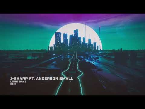 J-Sharp - Long Days ft. Anderson Small