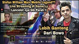 Video Ternyata Stefan William Jago Main Mobile Legend !! Live Streaming Di Game.Ly | Lancelot GG Parah MP3, 3GP, MP4, WEBM, AVI, FLV Agustus 2018
