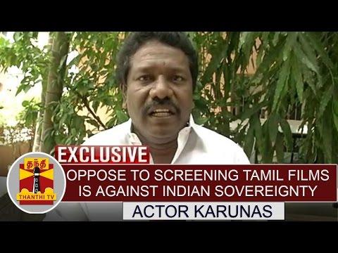 Oppose-to-screening-Tamil-films-in-Karnataka-is-against-Indian-Sovereignty-Karunas