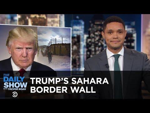 Trump's Sahara Desert Border Wall & Marijuana for Maine Lobsters | The Daily Show