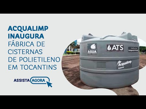 Acqualimp inaugura fábrica de cisternas de polietileno em Tocantins