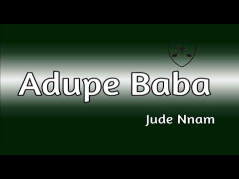 Adupe Baba   Thanksgiving   Jude Nnam