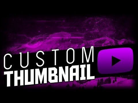 How To Make A YouTube Custom Thumbnail Tutorial - How To Make A Thumbnail With Photoshop CS6/CC 2018