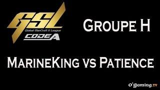 MarineKing vs Patience - GSL 2015 Saison 2 Code A - Groupe H