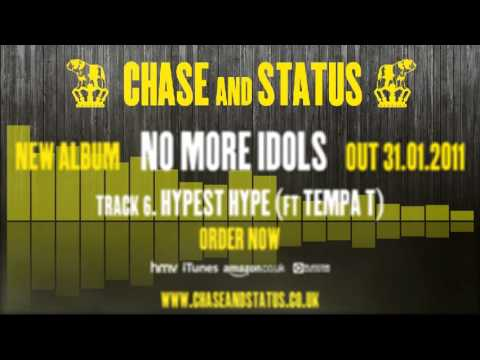 chaseandstatustv - Listen to the official 60 second preview of 'Hypest Hype' Ft. Tempa T, the sixth track on the new Chase & Status album, 'No More Idols'. 'No More Idols' is O...