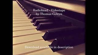 Download available on my soundcloud https://soundcloud.com/thomas-geleyn-1/radiohead-videotape Enjoy!